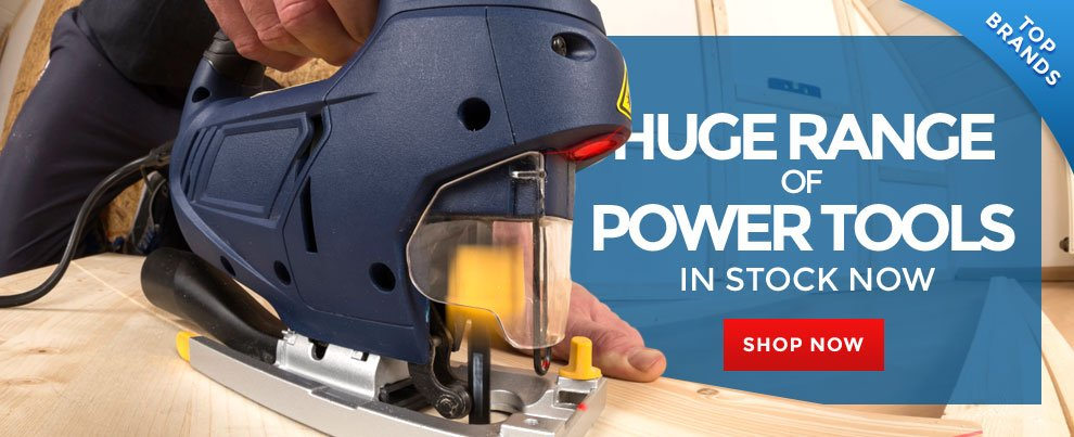 Huge Range of Power Tools