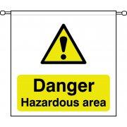 Danger Hazardous area - Barrier Sign (760 x 760mm)