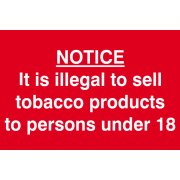 It is illegal to sell tobacco to persons under 18 - PVC (200 x 300mm)