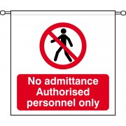 No admittance Authorised personnel only - Barrier Sign (760 x 760mm)