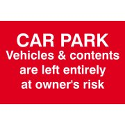 Car Park Vehicles and & contents are left entirely at owners risk - PVC (300 x 200mm)