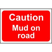 Caution Mud on road - RPVC (600 x 400mm)