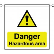 Danger Hazardous area - Barrier Sign (760 x 760mm)