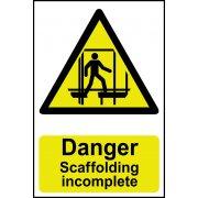 Danger Scaffolding incomplete - Correx (200 x 300mm)