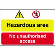 Hazardous area / No unauthorised access - PVC (600 x 400mm)