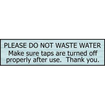 Spectrum Industrial Please do not waste water - SSS Effect (200 x 50mm)