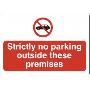 Strictly No Parking outside these premises - FMX (600 x 400mm)