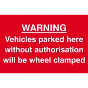 Warning Vehicles parked here without authorisation will be clamped - PVC (300 x 200mm)