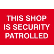 This shop is security patrolled - PVC (300 x 200mm)