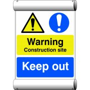Warning Construction site Keep out - BAN (670 x 1000mm)